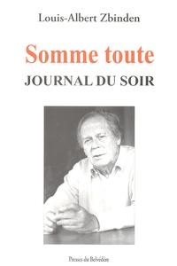 Louis-Albert Zbinden - Somme toute - Journal du soir.