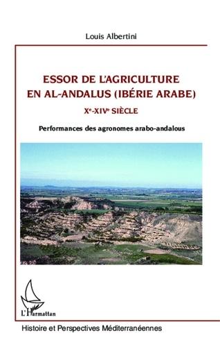 Louis Albertini - Essor de l'agriculture en al-Andalus (Ibérie arabe) Xe-XIVe siècle - Performances des agronomes arabo-andalous.