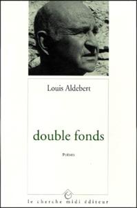 Louis Aldebert - Double fonds.