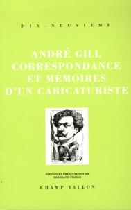Louis Alexandre Gosset de Guines - Correspondance et mémoires d'un caricaturiste - 1840-1885.