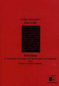 Louis Alexandre et Jean Galié - Rébellion - L'alternative socialiste révolutionnaire européenne.