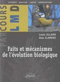Louis Allano et Alex Clamens - Faits et mécanismes de l'évolution biologique.