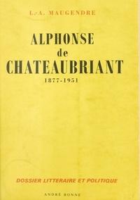 Louis-Alphonse Maugendre - Alphonse de Châteaubriant, 1877-1951.