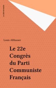 Louis Althusser - 22  Vingt-deuxièmeCongrès.