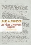 Louis Althusser - Des rêves d'angoisse sans fin - Récits de rêves (1941-1967) suivi de Un meurtre à deux (1985).