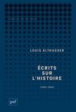 Louis Althusser - Ecrits sur l'histoire - 1963-1989.