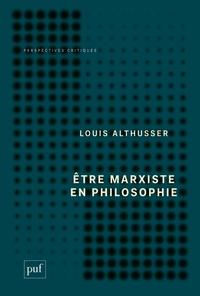 Etre marxiste en philosophie - Louis Althusser  