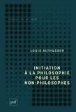 Louis Althusser - Initiation à la philosophie pour les non-philosophes.