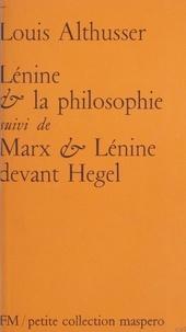 Louis Althusser - Lénine et la philosophie - Suivi de Marx et Lénine devant Hegel.