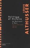 Louis Althusser - Politique et Histoire, de Machiavel à Marx - Cours à l'Ecole normale supérieure de 1955 à 1972.