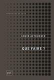 Louis Althusser - Que faire ?.
