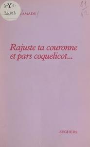 Louis Amade - Rajuste ta couronne et pars coquelicot....