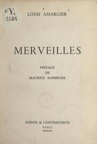 Louis Amargier et Maurice Fombeure - Merveilles.