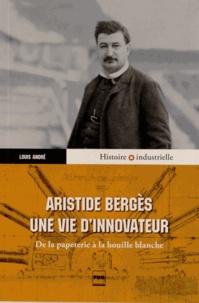 Aristide Bergès, une vie d'innovateur - De la papeterie à la houille blanche.pdf
