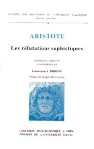 Louis-André Dorion et  Aristote - Les réfutations sophistiques.