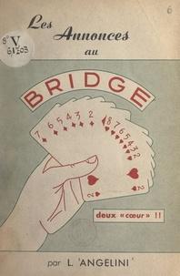 Louis Angelini - Les annonces au bridge.