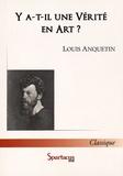 Louis Anquetin - Y a-t-il une vérité en art ?.
