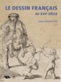 Louis-Antoine Prat - Le dessin français au XVIIe siècle.