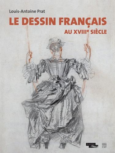 Le Dessin Francais Au Xviiie Siecle Beau Livre