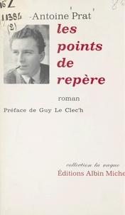 Louis-Antoine Prat et Guy Le Clec'h - Les points de repère.