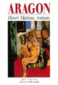 Louis Aragon - Henri Matisse, roman.