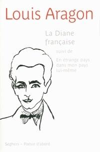Louis Aragon - La Diane française.