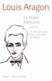 Louis Aragon - La Diane française - Suivi de En étrange pays dans mon pays lui-même.