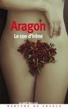 Louis Aragon - Le con d'Irène.