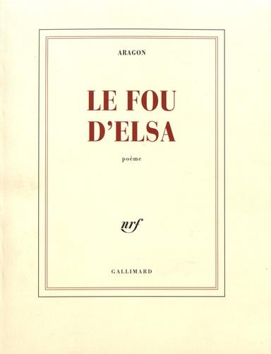 Louis Aragon - Le fou d'Elsa.