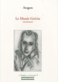 Louis Aragon - Le Musée Grévin.