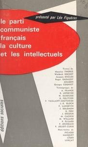 Louis Aragon et Georges Cogniot - Le parti communiste français, la culture et les intellectuels.