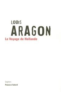 Louis Aragon - Le voyage de Hollande.