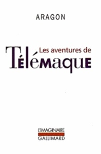 Louis Aragon - Les aventures de Télémaque.