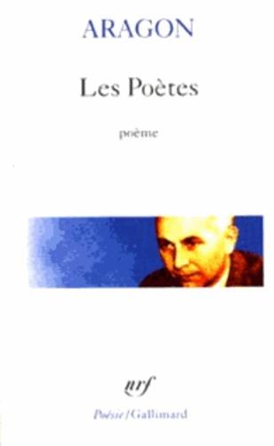 Louis Aragon - Les Poètes.