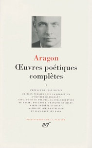 Louis Aragon - Oeuvres poétiques complètes - Tome 1.