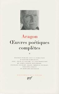 Louis Aragon - Oeuvres poétiques complètes - Tome 2.