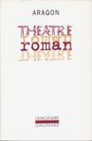 Louis Aragon - Théâtre-roman.