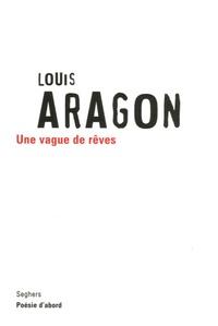 Louis Aragon - Une vague de rêves.