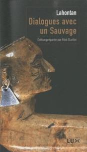Louis-Armand de Lahontan - Dialogues avec un sauvage - Suivi de Conversations de l'auteur avec Adario, sauvage distingué.