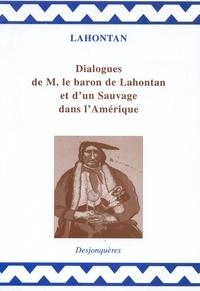 Louis-Armand de Lahontan - Dialogues de Monsieur le baron de Lahontan et d'un Sauvage dans l'Amérique.