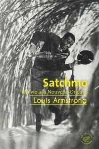 Louis Armstrong - Satchmo - Ma vie à la Nouvelle-Orléans.