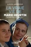 Louis Arnould - La vraie vie de Marie Heurtin - Sourde-muette et aveugle.