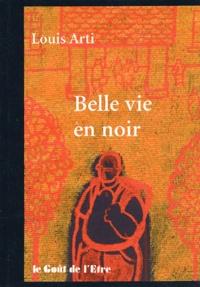 Louis Arti - Belle vie en noir.