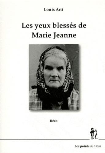 Louis Arti - Les yeux blessés de Marie Jeanne.