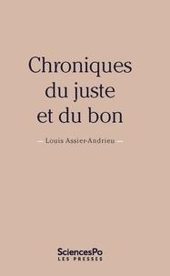 Louis Assier-Andrieu - Chroniques du juste et du bon.