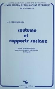 Louis Assier-Andrieu et  Centre régional (Toulouse Midi - Coutume et rapports sociaux - Étude anthropologique des communautés paysannes du Capcir.