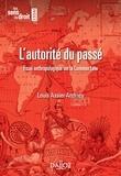 Louis Assier-Andrieu - L'autorité du passé - Essai anthropologique sur la Common Law.
