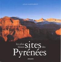 Louis Audoubert - Les plus beaux sites des Pyrénées.