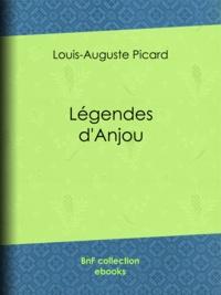 Louis-Auguste Picard - Légendes d'Anjou.