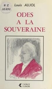 Louis Aujol - Odes à la souveraine.
